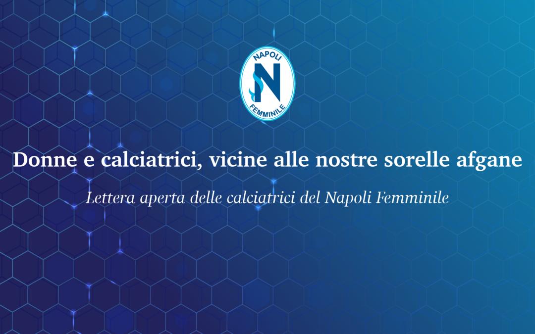 Donne e calciatrici, vicine alle nostre sorelle afgane – Lettera aperta delle calciatrici del Napoli Femminile
